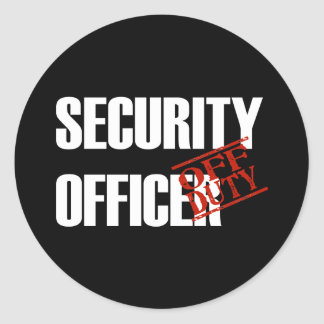 OFF DUTY SECURITY OFFICER DARK CLASSIC ROUND STICKER
