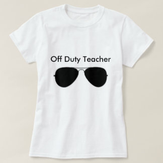 Off Duty Teacher Tee