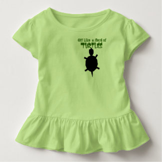 Off Like a Herd of Turtles Toddler T-Shirt