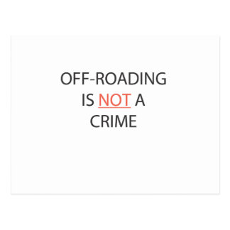OFF-ROADING IS NOT A CRIME POSTCARD