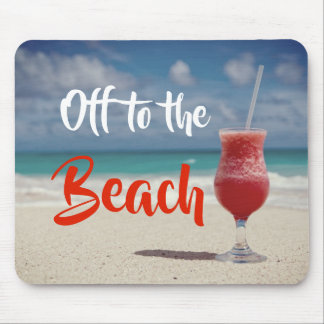 Off To The Beautiful Beach Mouse Pad