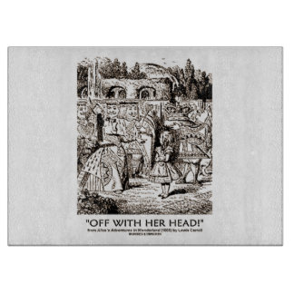 Off With Her Head! Alice Queen Hearts Wonderland Cutting Board