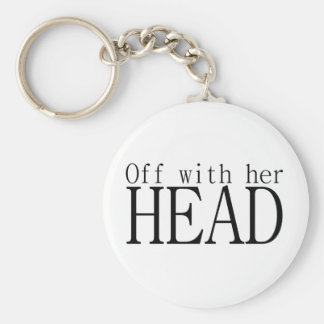 Off With Her Head Basic Round Button Key Ring