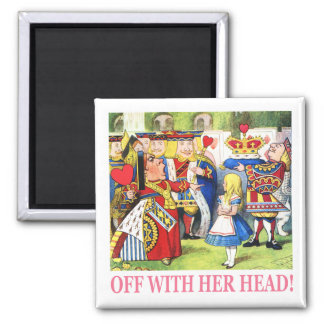 Off With Her Head! Square Magnet