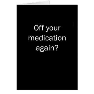 Off Your Meds Card