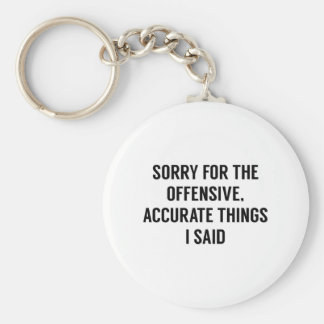 Offensive Accurate Things Basic Round Button Key Ring