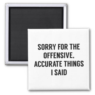 Offensive Accurate Things Square Magnet