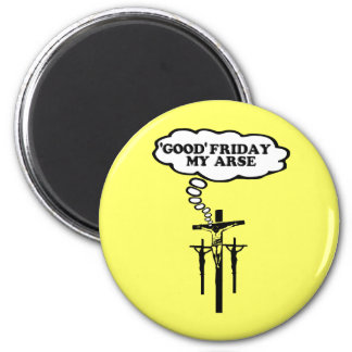 Offensive Good Friday 6 Cm Round Magnet