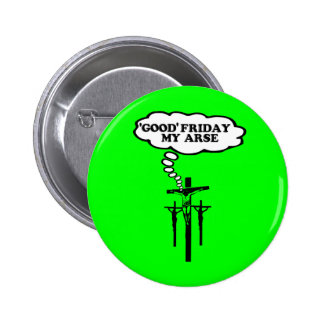 Offensive Good Friday Buttons