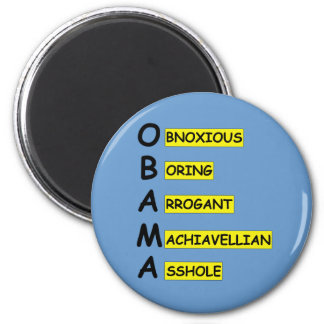 Offensive,insulting anti Obama 6 Cm Round Magnet