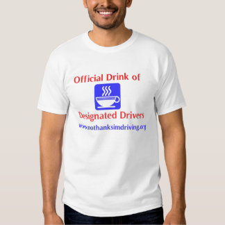 Offical Drink of Designated Drivers Tee Shirt