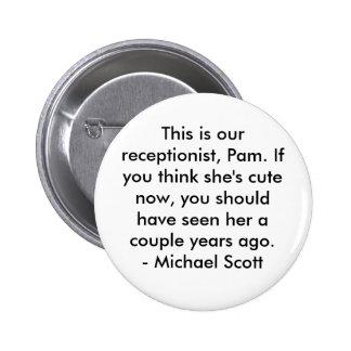 Office Quote - Michael Scott #1 6 Cm Round Badge