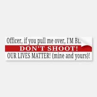 Officer, Don't Shoot! BOTH OUR LIVES MATTER Bumper Sticker