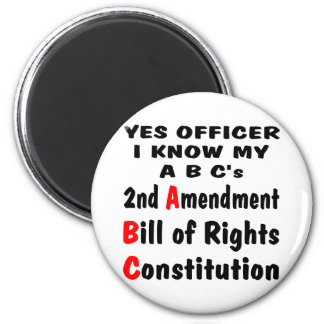 Officer I Know My ABC's 2nd Amendment The Bill Refrigerator Magnet