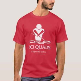 Official BACQ - DCI QUADS - I'll get the lattes T-Shirt