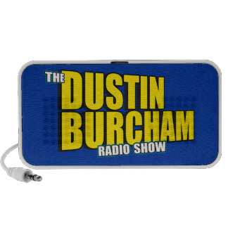 Official Dustin Burcham Radio Show Speaker Thingy!
