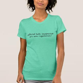 Official Kilt Inspector - are you regulation? T-Shirt