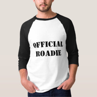 OFFICIAL ROADIE/ROAD CREW T-Shirt