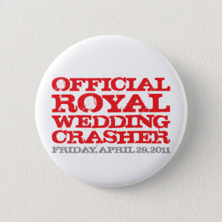 Official Royal Wedding Crasher 6 Cm Round Badge