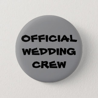 Official Wedding Crew 6 Cm Round Badge