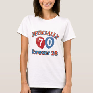 Officially 70 forever 18 T-Shirt