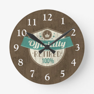 Officially Retired, 100 Percent Vintage Retirement Round Clock