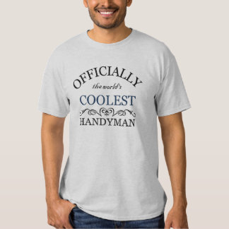 Officially the coolest Handyman T Shirts