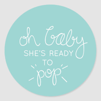 Oh Baby She's Ready to Pop Shower Favor Sticker