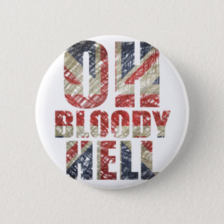 Oh Bloody Hell 6 Cm Round Badge
