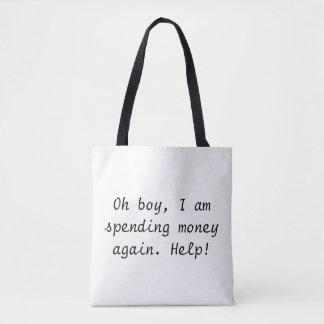 Oh Boy I Am Spending Money Again Tote Bag