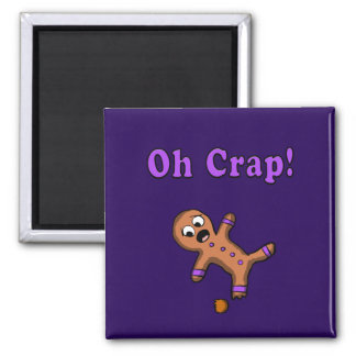Oh Crap Gingerbread Man Magnet