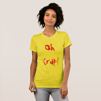 Oh Crap! T-Shirt
