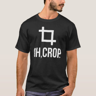 """Oh, Crop."" Shirt for Graphic Designers"