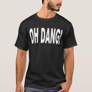 OH DANG! T-Shirt