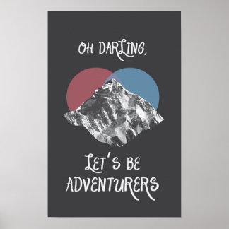 Oh Darling Let's Be Adventurers Poster Indie