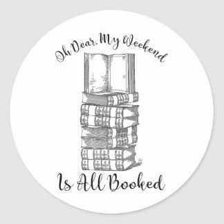 Oh Dear, My Weekend Is Booked Classic Round Sticker