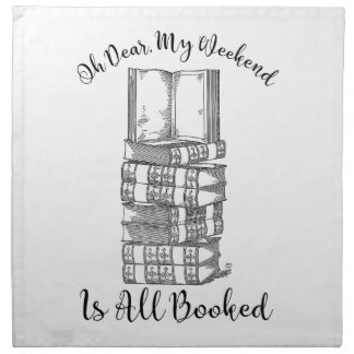 Oh Dear, My Weekend Is Booked Printed Napkin
