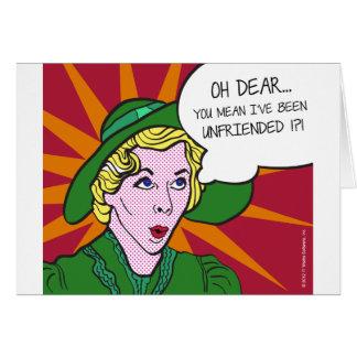 Oh Dear You Mean I've Been Unfriended? Pop Art Card