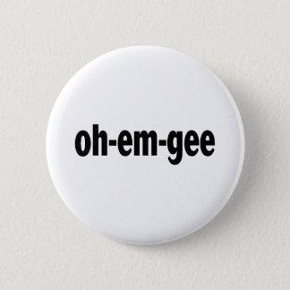 Oh-Em-Gee 6 Cm Round Badge