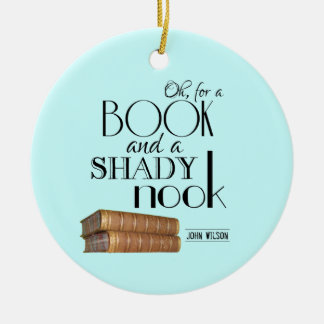 Oh for a book and a shady nook Double-Sided ceramic round christmas ornament