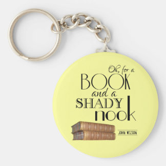 Oh for a book and a shady nook keychains