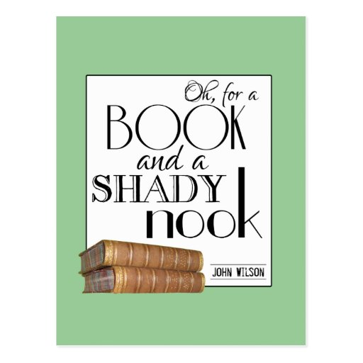 Oh for a book and a shady nook postcard
