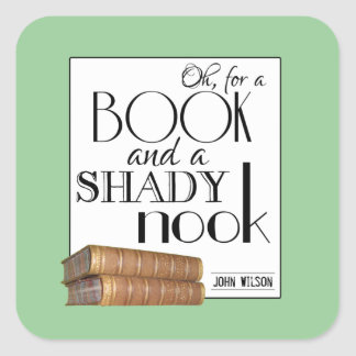 Oh for a book and a shady nook square sticker