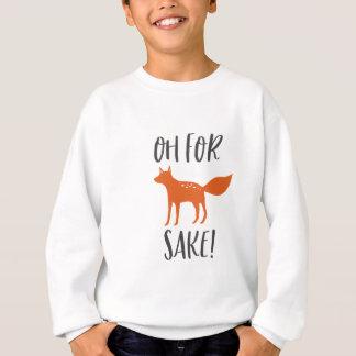 Oh For Fox Sake! 2 Sweatshirt