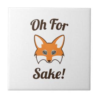 Oh For Fox Sake Ceramic Tile