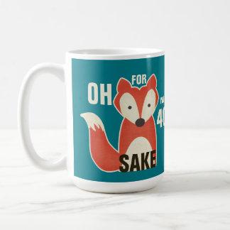 Oh, For Fox Sake I'm 40 Birthday Basic White Mug