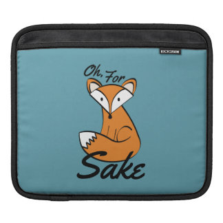Oh, For Fox Sake iPad Sleeve