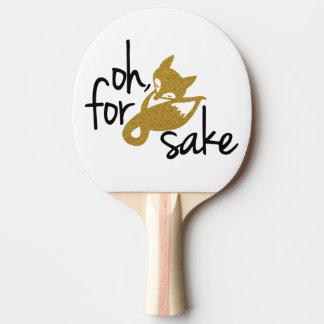 """""""Oh, for FOX sake"""" Ping Pong Paddle"""