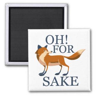 Oh for fox sake square magnet