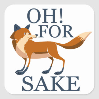 Oh for fox sake square sticker